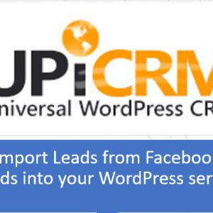 import leads from Facebook campaign in your WordPress lead management solution with UpiCRM.